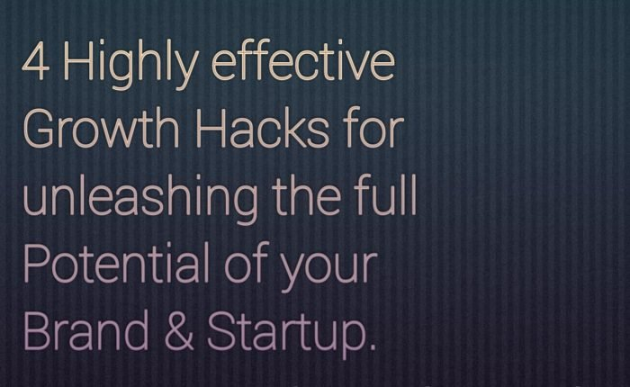 4 Highly effective Growth Hacks for Brand & Startup growth., Powerful growth Hacks ,Unlimited Growth