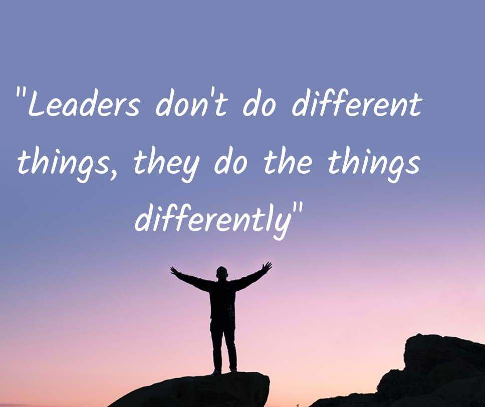 Leaders are Creative in their respective fields. Creativity is the signature of leadership mindset
