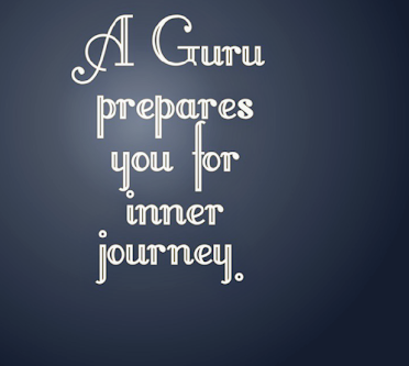Guru is the medium from the darkness caused by ignorance  to the light produced by the self-awareness.